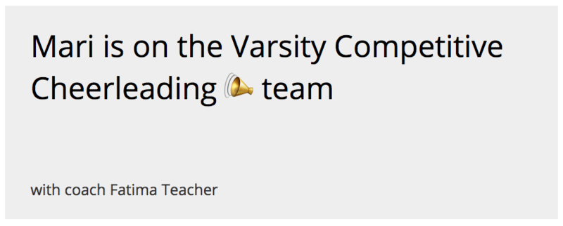 "Description of a student on a sports team by a coach: ""Mari is on the Varsity Competitive Cheerleading team"""